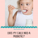 Does my baby or toddler need a probiotic