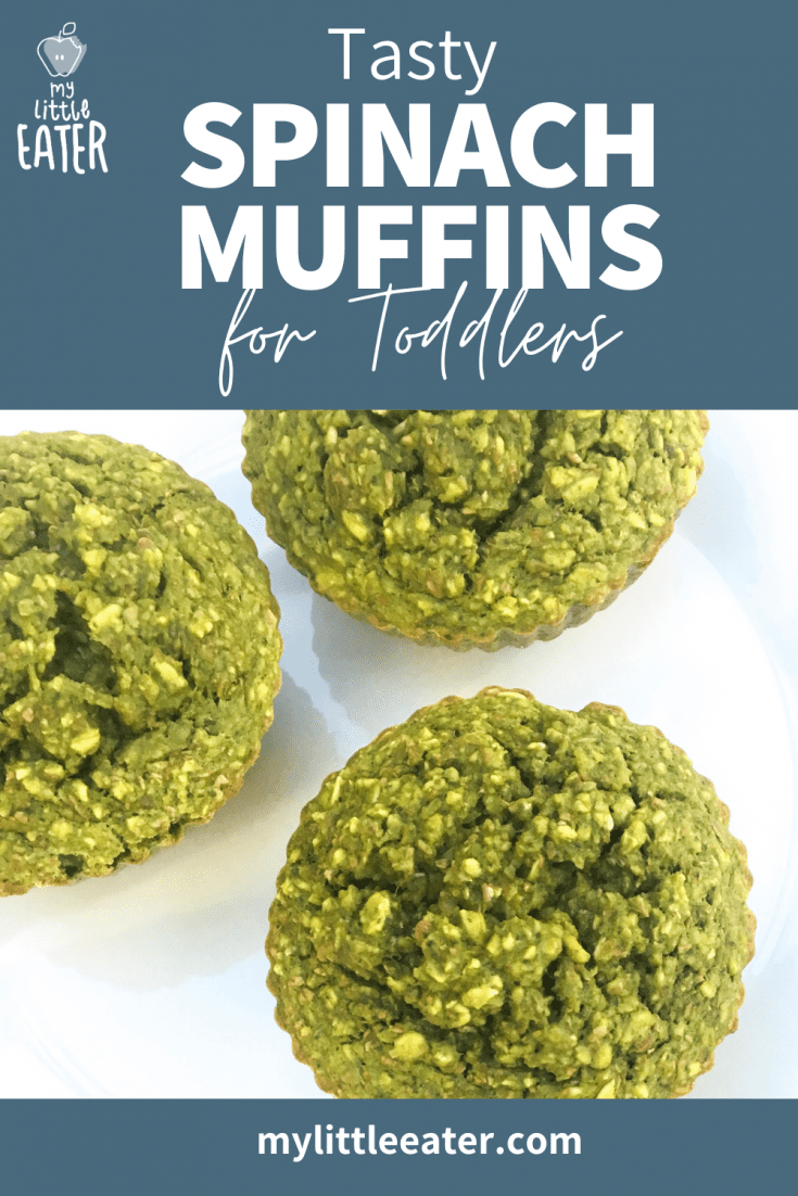 """The top third of the image has the My Little Eater logo (top left) and the words """"Tasty Spinach Muffins for Toddlers"""" in white on a navy background. Beneath that is an image of three green muffins on a white counter, and below that is more of the navy background with the website in white font on top."""