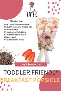 "Image has maroon shapes and dots on the outer edges, with a white background. The My Little Eater logo is at the top in the middle, beneath is a recipe, to the left, and an image of the breakfast popsicles, to the right. At the bottom is the title ""Toddler Friendly Breakfast Popsicle""."