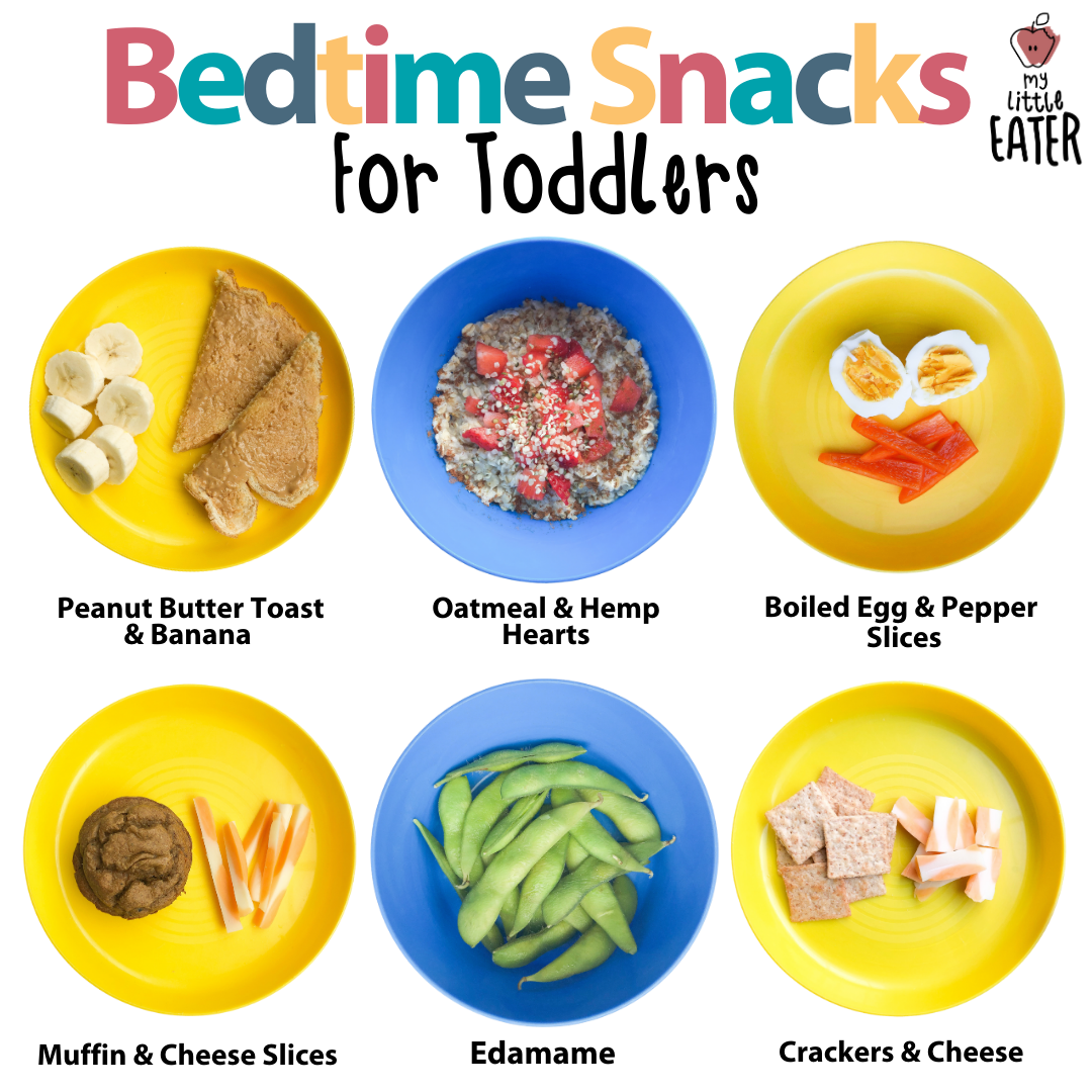 Bedtime snack ideas for toddlers. Pictured are 6 images of bedtime snack ideas (from top left to bottom right): peanut butter toast and banana, oatmeal and hemp hearts, boiled egg and pepper slices, muffin and cheese slices, edamame, crackers and cheese.
