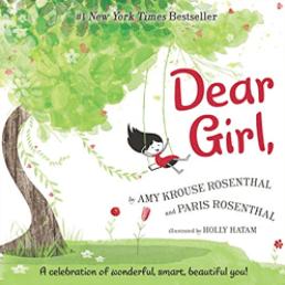 Dear Girl, by Amy Krouse Rosenthal & Paris Rosenthal.