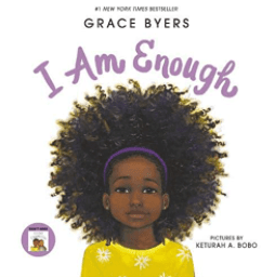I Am Enough by Grace Byers.