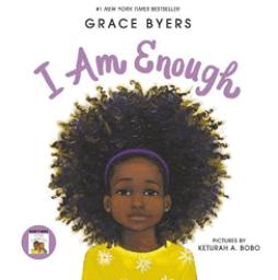 I Am Enough by Grace Byers.