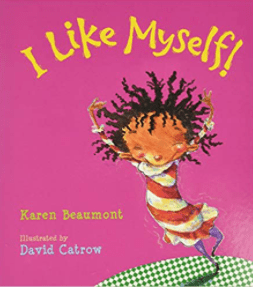 I Like Myself by Karen Beaumont.