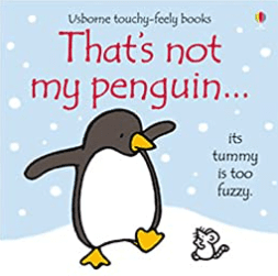 That's not my penguin... from the Usborne series of books.