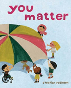 You Matter by Christian Robinson.
